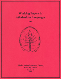 Working Papers in Athabaskan Languages (Working Papers in Alaska Native Languages 4)
