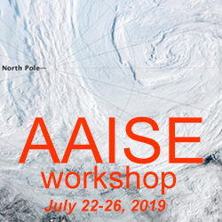 Arctic Air-Ice-Sea Interactions and Their Possible Roles in Extreme Weather and Climate Occurrence (AAISE) workshop July 22-26, 2019, Anchorage, Alaska USA